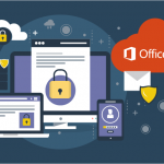 Office 365 Security Updates to Keep Your Business Safe